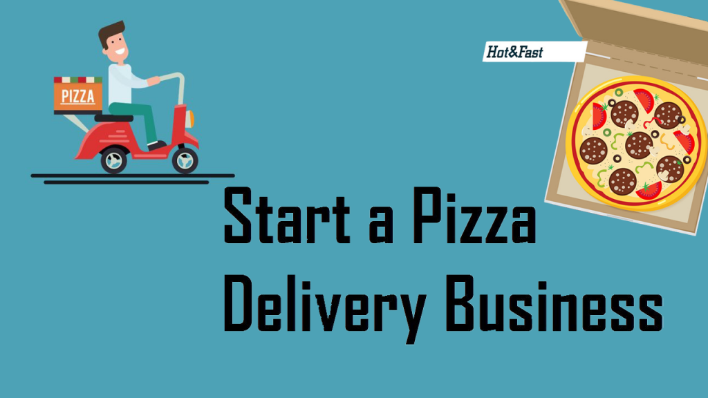 How to Start a Pizza Delivery Business