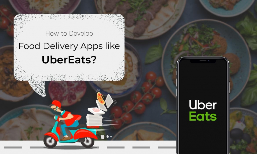 Cost to Develop Food Delivery App like UberEats, Talabat